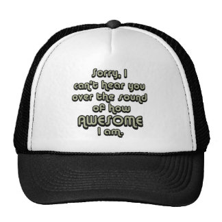 Sorry I can't hear you over the sound of how Trucker Hat