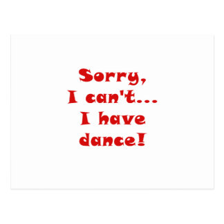 Sorry I Cant I Have Dance Postcard