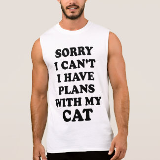 Sorry I Can't I Have Plans With My Cat. Tank