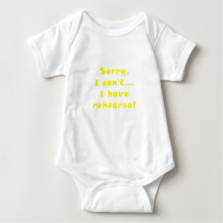 Sorry I Cant I Have Rehearsal Baby Bodysuit