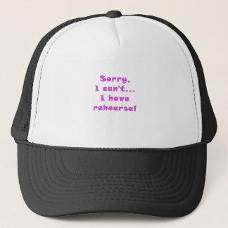 Sorry I Cant I Have Rehearsal Trucker Hat
