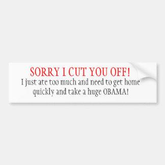 SORRY I CUT YOU OFF! CAR BUMPER STICKER