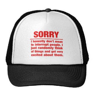 sorry I dont mean to interrupt people, I just... Trucker Hat