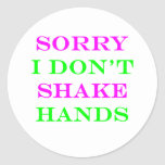 Sorry I Don't Shake Hands 2 Classic Round Sticker