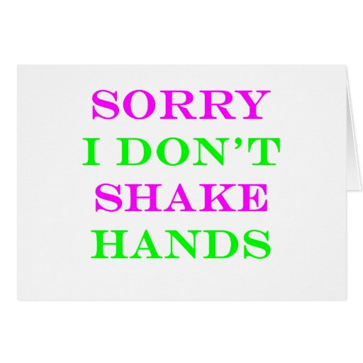 Sorry I Don't Shake Hands 2 Greeting Cards