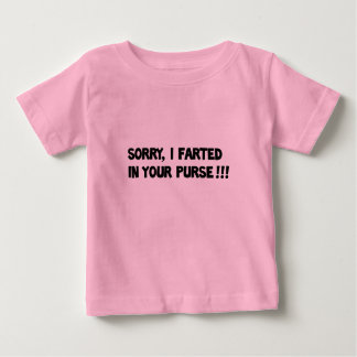 Sorry I farted in your purse!! T-shirt