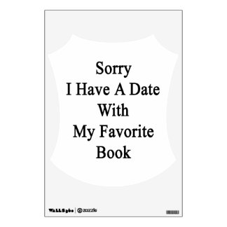 Sorry I Have A Date With My Favorite Book Wall Sticker
