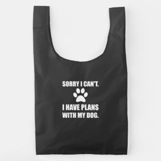 Sorry I Have Plans With My Dog Funny Reusable Bag