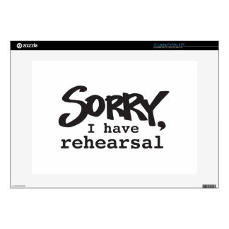 """Sorry, I have rehearsal 15"""" Laptop Skin"""