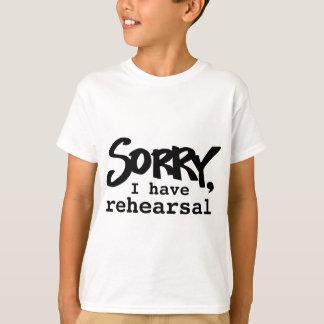 Sorry, I have rehearsal t-shirt