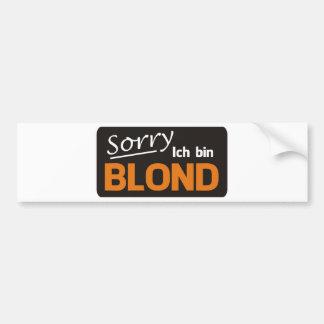 Sorry I is blond Bumper Sticker