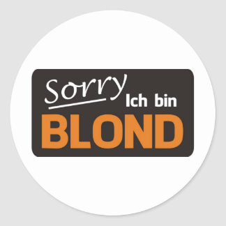 Sorry I is blond Classic Round Sticker