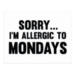 Sorry… I'm Allergic To Mondays Post Cards