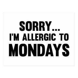 Sorry… I'm Allergic To Mondays Postcard