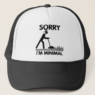 Sorry i´m minimum trucker hat