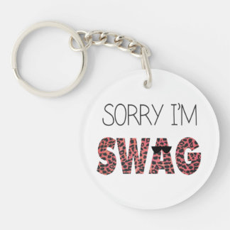 Sorry I m Swag - Funny Quote Pink Leopard Acrylic Key Chain