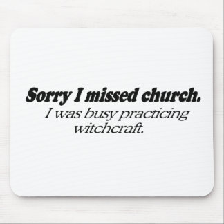 Sorry I missed church. I was busy practicing withc Mouse Pad
