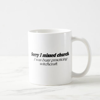 Sorry I missed church. I was busy practicing withc Classic White Coffee Mug
