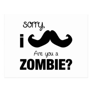 Sorry I mustache are you a zombie Postcards
