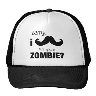 Sorry I mustache....are you a zombie? Trucker Hat