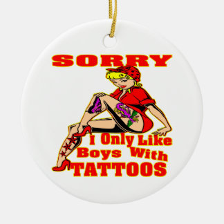 Sorry I Only Like Boys With Tattoos Double-Sided Ceramic Round Christmas Ornament