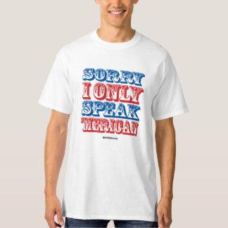 Sorry I only Speak 'Merican T-Shirt