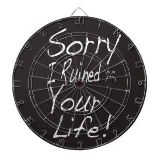 Sorry I ruined your life! Dartboard With Darts