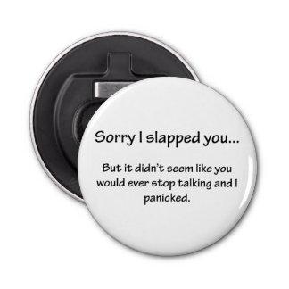 Sorry I Slapped You... Bottle Opener