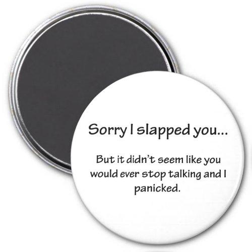 Sorry I Slapped You Magnet