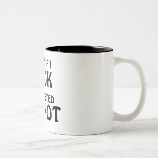 Sorry if i LOOK interested...I'M NOT Mugs