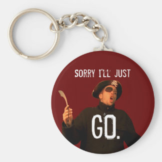 """""""Sorry I'll Just Go"""" Basic Round Button Keychain"""