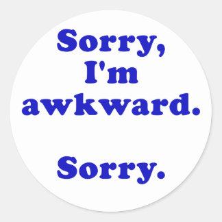 Sorry Im Awkward Sorry Round Sticker