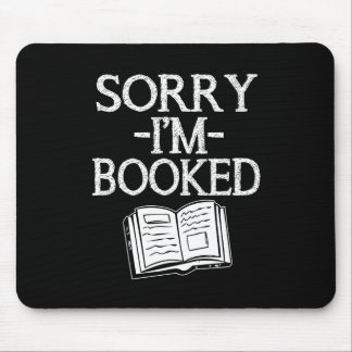 Sorry I'm Booked funny saying mouse pad
