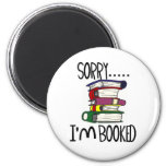 Sorry...I'm Booked T-shirts and Gifts. 2 Inch Round Magnet