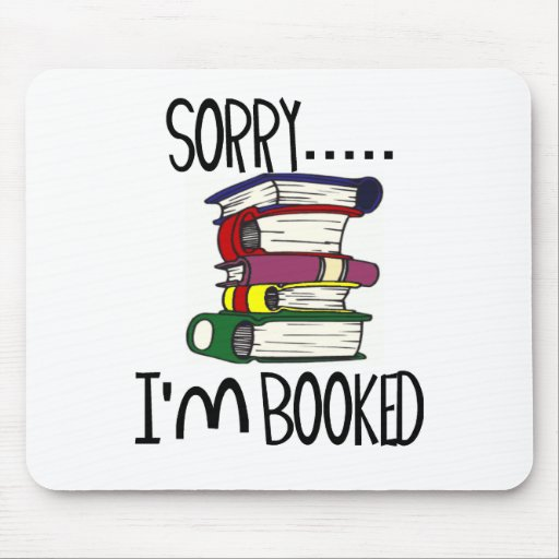 Sorry...I'm Booked T-shirts and Gifts. Mouse Pad