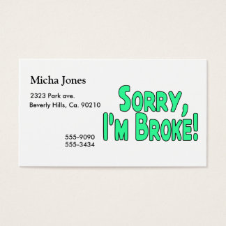 Sorry I'm Broke Business Card