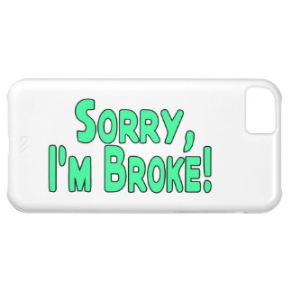 Sorry I'm Broke Case For iPhone 5C