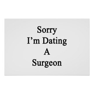 Sorry I'm Dating A Surgeon Poster