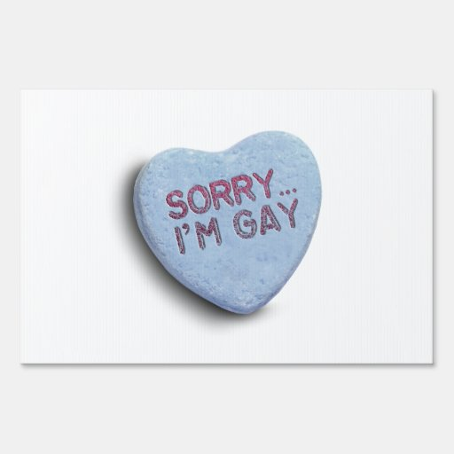 SORRY I'M GAY CANDY SIGN
