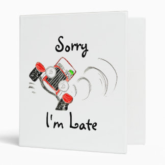 """""""Sorry I'm Late""""  Binder for School"""