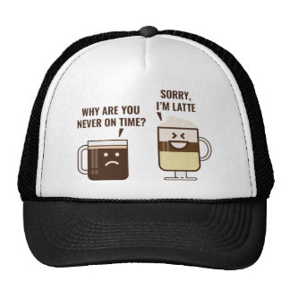Sorry, I'm Latte Trucker Hat