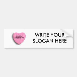 Sorry, I'm Lesbian Car Bumper Sticker