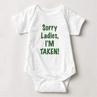 Sorry Ladies Im Taken Baby Bodysuit