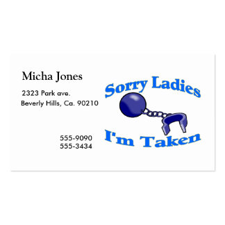 Sorry Ladies I'm Taken Business Card