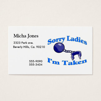 Sorry Ladies I'm Taken Business Card