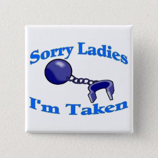 Sorry Ladies I'm Taken Button