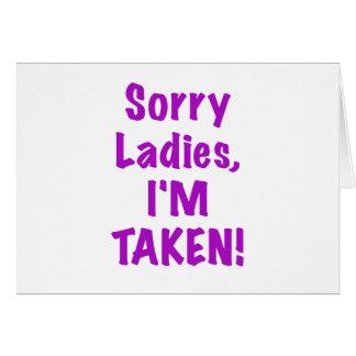 Sorry Ladies Im Taken Card