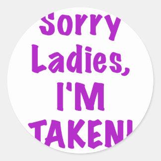 Sorry Ladies Im Taken Classic Round Sticker