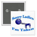Sorry Ladies I'm Taken Pins