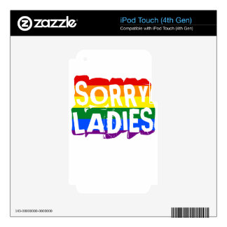 Sorry Ladies LGBT Gay Pride iPod Touch 4G Skins
